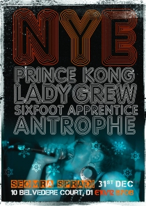 NYE Prince Kong, Lady Grew, SixfootApprentice and Antrophe