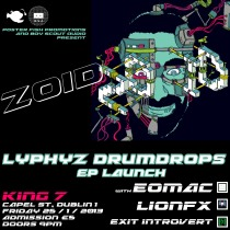 ZoiD Lyphyz Drumpdrops EP Launch (Boy Scout Audio)