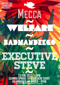 Poster Fish Promotions presents Mecca//Welfare//Executive Steve//BadmanDeego